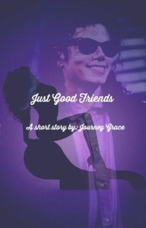 Just Good Friends by iamjourneygrace
