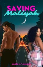Saving Maliyah by Ready_for_the_world