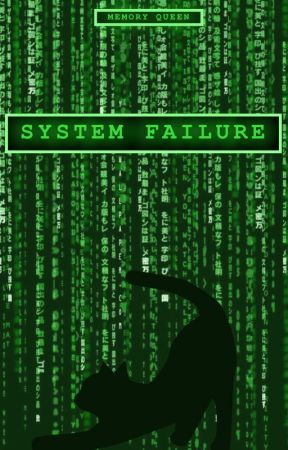 System Failure by Memory__Queen