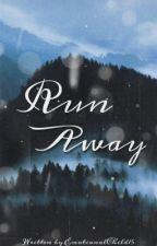 _Run Away_ by yazzyreyes0505