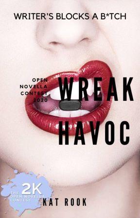 Wreak Havoc | Open Novella Contest 2020 by Kat_Rook