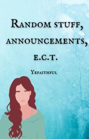 Random Stuff.  by yefaithful