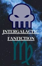 INTERGALACTIC FANFICTION by verycurioustiger