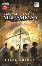 Membunuh Muhammad by HilalAsyraf