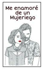 Me Enamoré de un Mujeriego {Zayn Y Tú} by m_malik27