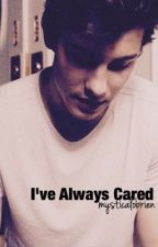 I've Always Cared ✎ s.m. by mysticalobrien