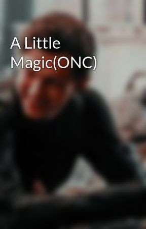 A Little Magic(ONC) by GhostWriterGirl-1