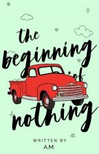 The Beginning of Nothing by saturnine--