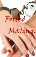 Forced Mating by CoffeeAndABook6