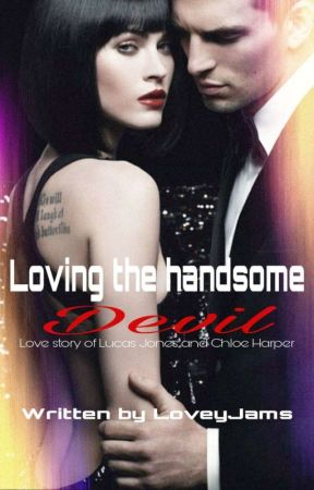 Loving The Handsome Devil. (Editing) by LoveyJams
