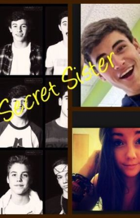 Secret Sister (Magcon Fanfic) by Smile_yourbeautiful
