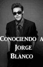 Conociendo a Jorge Blanco by rebeortdub