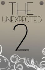 The Unexpected - 2! by Dreygur