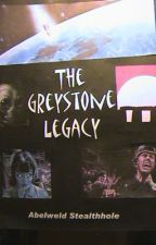 The Greystone Legacy (Book One of the Paul Greyshott Trilogy) by AbelweldStealthhole1