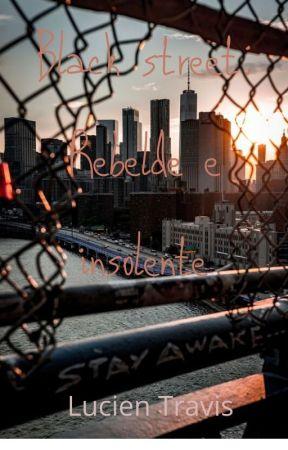 Black Street: Rebelde e insolente by lucien1707