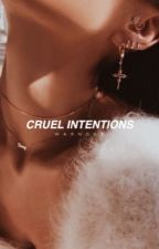 Cruel Intentions | ✓ by waonder