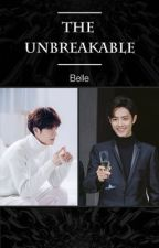 The Unbreakable 🔗🔗🔗 by Belle528215