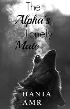 The alpha's lonely mate by hanona_amr
