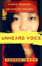 Unheard Voice and Unexpressed Feelings (2015-2019) by scribblerbibliophile