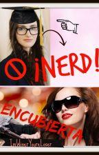 ¡Nerd! Encubierta by ImWinerYoureLoser