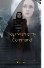 Your Wish is my Command by vivi_xi