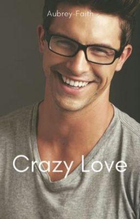 Crazy Love (mxm) by Aubrey-Faith