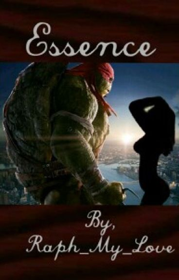 Essence: A Teenage Mutant Ninja Turtles Fanficton