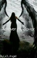 Forever My Savior by Lx3_Angel