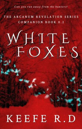 White Foxes ✓ (Book 2 of Royal Arcanum Series) by keeferd