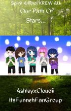 Our Path Of Stars...||Spirit Animals KREW AU|| -ashleyymxchii- by ItsFunnehFanGroup