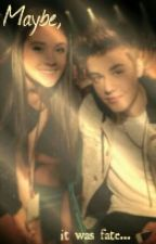 Maybe, It Was Fate ( Justin Bieber Fanfic ) by justinsbizzlepride