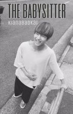 the babysitter + jungkook & taehyung [REVISING/REWRITING] by kianabadkat