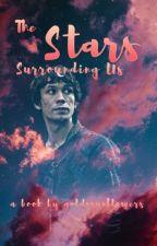 The Stars Surrounding Us [Bellamy Blake] by goldnsunflowers