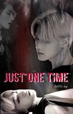 Just One Time by BubbleKey0
