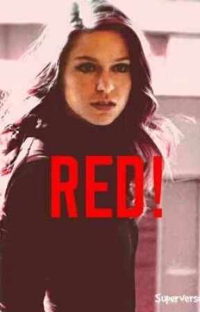 RED!|Supergirl|Red K Fanfiction by Superverse44