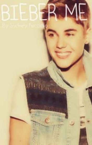 Bieber Me (In Editing)