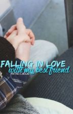 Falling In Love With My Best Friend by jaexjae