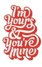 I'm Yours & Your Mine (Interracial Romance) by Loveyourself1214