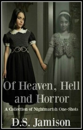 Of Heaven, Hell and Horror (One-Shots)
