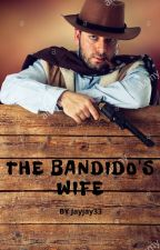 The Bandido's wife by jayjay33