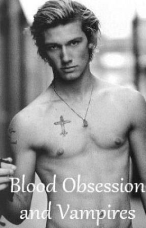 BLOOD OBSESSION AND VAMPIRES {BOOK ONE COMPLETED} UNEDITED by 66bale