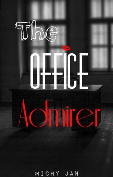 The Office Admirer (bwwm) [ON HOLD]