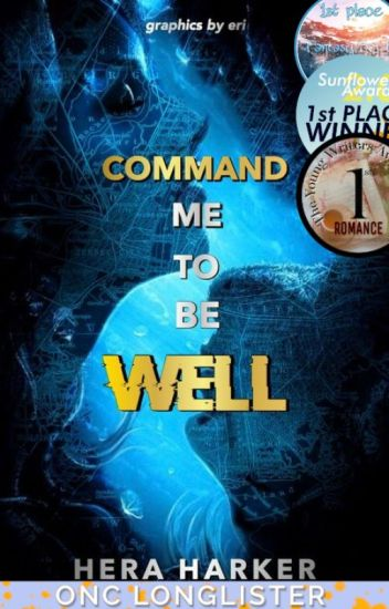 Command Me To Be Well [Completed]