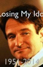 Losing my Idol (A Robin Williams Tribute) by Cinderella1117