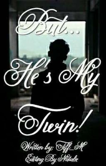 But... He's My Twin! (BxB Twincest) UNEDITED {BOOK TWO}