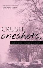 Crush Oneshots by liablueheart
