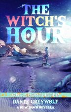 The Witch's Hour  (ONC/Longlisted) by Dante_Greywolf
