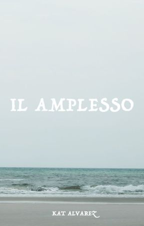 IL AMPLESSO by kavieyes