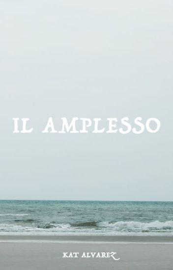 IL AMPLESSO