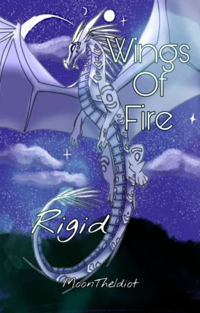 Wings of Fire ~ Rigid by MoonTheIDIOT